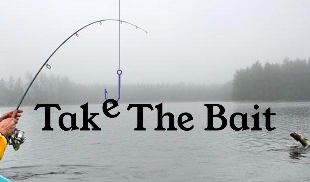 Take the Bait