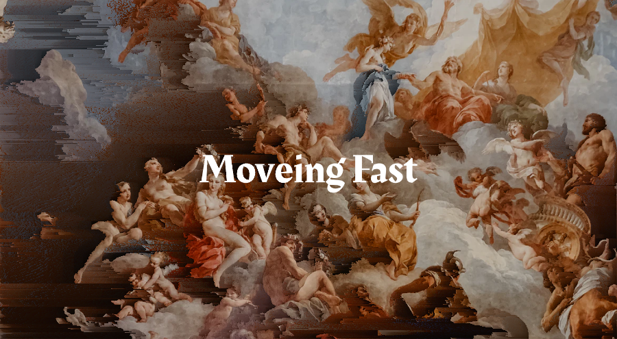 How to move fast